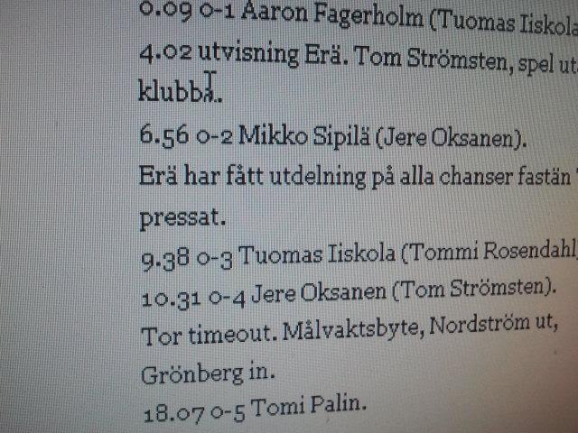 I går blev det väldigt många siffror då Tor förlorade 4-16 mot Erä i innebandyligan.