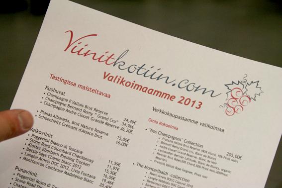 Företaget som marknadsförde sina viner och champagnen delade ut listor med priser på dryckerna. Urvalet går inte att köpa i Alko (finska systembolaget).