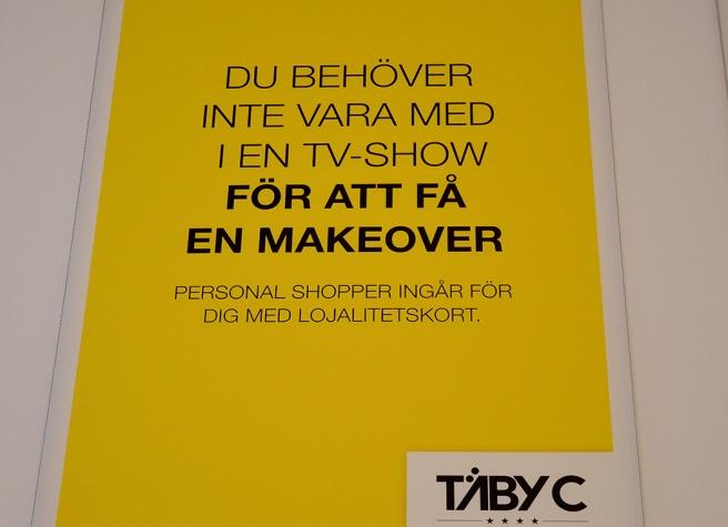 Svenskar är bra på fyndiga texter och jag älskar Täby centrum.